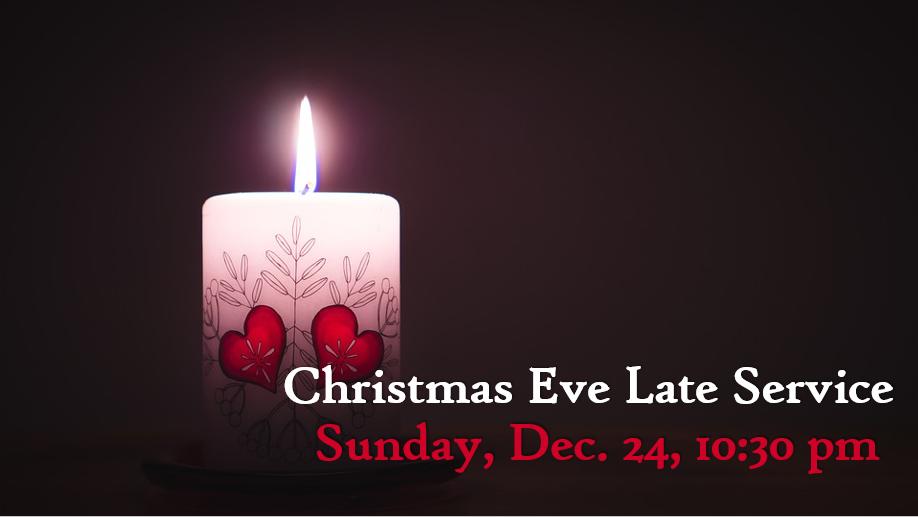 Christmas Eve Late Service 12-7-2017